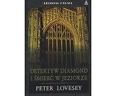 Szczegóły książki DETEKTYW DIAMOND I ŚMIERĆ W JEZIORZE