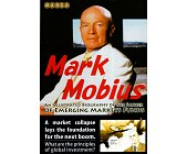Szczegóły książki MARK MOBIUS AN ILLUSTRATED BIOGRAPHY OF THE FATHER OF EMERGING MARKET FUNDS