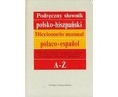 Szczegóły książki PODRĘCZNY SŁOWNIK POLSKO - HISZPAŃSKI