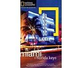 Szczegóły książki MIAMI I FLORIDA KEYS. PRZEWODNIK NATIONAL GEOGRAPHIC