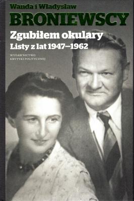 ZGUBIŁEM OKULARY. LISTY Z LAT 1947-1962
