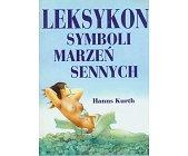 Szczegóły książki LEKSYKON SYMBOLI MARZEŃ SENNYCH