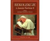 Szczegóły książki REKOLEKCJE Z JANEM PAWŁEM II
