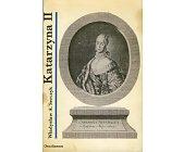 Szczegóły książki KATARZYNA II - CAROWA ROSJI