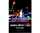 Szczegóły książki SLUMDOG. MILIONER Z ULICY