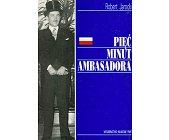 Szczegóły książki PIĘĆ MINUT AMBASADORA