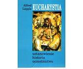 Szczegóły książki EUCHARYSTA - USTANOWIENIE, HISTORIA, UCZESTNICTWO