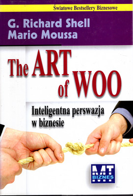 THE ART OF WOO - INTELIGENTNA PERSWAZJA W BIZNESIE