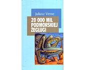 Szczegóły książki 20 000 MIL PODMORSKIEJ ŻEGLUGI
