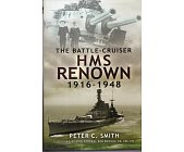 Szczegóły książki BATTLE CRUISER HMS RENOWN 1916 48, THE