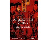 Szczegóły książki STAROŻYTNE CHINY - SKARBY SZTUKI