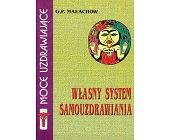 Szczegóły książki WŁASNY SYSTEM SAMOUZDRAWIANIA
