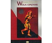 Szczegóły książki WOLA I OPĘTANIE