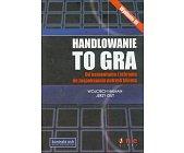 Szczegóły książki HANDLOWANIE TO GRA