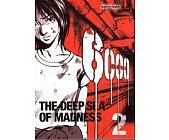Szczegóły książki 6000 THE DEEP SEA OF MADNESS - TOM 2