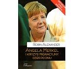 Szczegóły książki ANGELA MERKEL I KRYZYS MIGRACYJNY. DZIEŃ PO DNIU