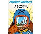 Szczegóły książki MICHEL VAILLANT - KIEROWCA BEZ TWARZY