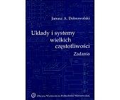 Szczegóły książki UKŁADY I SYSTEMY WIELKICH CZĘSTOTLIWOŚCI - ZADANIA