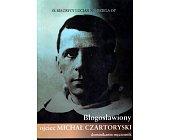 Szczegóły książki BŁOGOSŁAWIONY OJCIEC MICHAŁ CZARTORYSKI