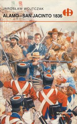 ALAMO - SAN JACINTO 1836 (HISTORYCZNE BITWY)
