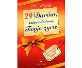 Szczegóły książki 29 DARÓW KTÓRE ODMIENIĄ TWOJE ŻYCIE