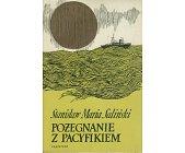 Szczegóły książki POŻEGNANIE Z PACYFIKIEM. OPOWIADANIA