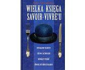 Szczegóły książki WIELKA KSIĘGA SAVOIR-VIVRE'U