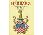 Szczegóły książki HERBARZ ŚREDNIOWIECZNEGO RYCERSTWA POLSKIEGO