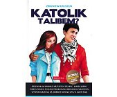 Szczegóły książki KATOLIK TALIBEM?
