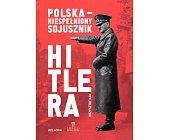 Szczegóły książki POLSKA - NIESPEŁNIONY SOJUSZNIK HITLERA