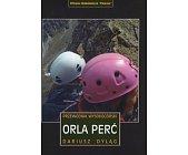 Szczegóły książki ORLA PERĆ - PRZEWODNIK WYSOKOGÓRSKI