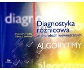 Szczegóły książki DIAGNOSTYKA RÓŻNICOWA W CHOROBACH WEWNĘTRZNYCH - ALGORYTMY
