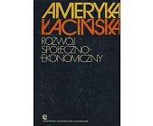Szczegóły książki AMERYKA ŁACIŃSKA - ROZWÓJ SPOŁECZNO-EKONOMICZNY