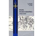Szczegóły książki WOJNA POLSKO-UKRAIŃSKA 1918-1919