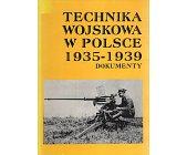Szczegóły książki TECHNIKA WOJSKOWA W POLSCE, 1935-1939: DOKUMENTY