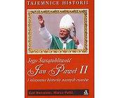 Szczegóły książki JEGO ŚWIĄTOBLIWOŚĆ - JAN PAWEŁ II I NIEZNANA HISTORIA NASZYCH CZASÓW
