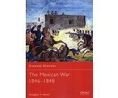 Szczegóły książki THE MEXICAN WAR 1846-1848 (OSPREY PUBLISHING)