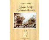 Szczegóły książki PARYSKIE ŚWIATY FRYDERYKA CHOPINA
