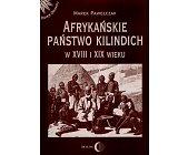 Szczegóły książki AFRYKAŃSKIE PAŃSTWO KILINDICH W XVIII I XIX WIEKU