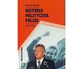 Szczegóły książki HISTORIA POLITYCZNA POLSKI 1989 - 2005