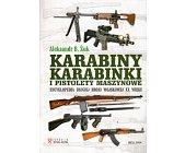 Szczegóły książki KARABINY KARABINKI I PISTOLETY MASZYNOWE