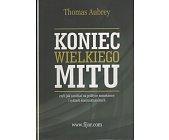 Szczegóły książki KONIEC WIELKIEGO MITU