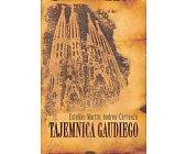 Szczegóły książki TAJEMNICA GAUDIEGO