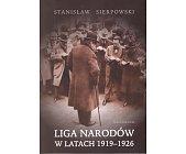 Szczegóły książki LIGA NARODÓW W LATACH 1919 - 1926