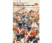 Szczegóły książki ALAMO - SAN JACINTO 1836 (HISTORYCZNE BITWY)