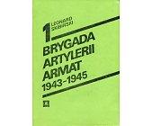 Szczegóły książki 1 BRYGADA ARTYLERII ARMAT 1943-1945