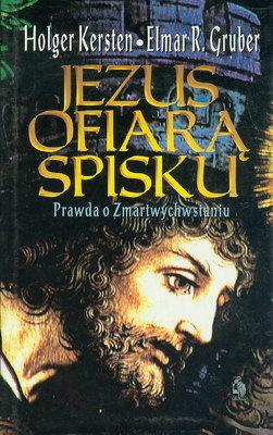JEZUS OFIARĄ SPISKU - PRAWDA O ZMARTYCHWSTANIU