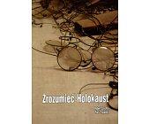Szczegóły książki ZROZUMIEĆ HOLOKAUST