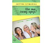 Szczegóły książki NIE MA INNEJ OPCJI!