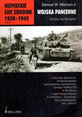 NIEMIECKIE SIŁY ZBROJNE 1939 - 1945 - TOM 3 - WOJSKA PANCERNE